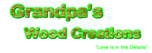 Grandpa's Wood Creations for beautiful, handcrafted, hand made home and garden decor. Made from recycled or new wood quality products that are hard to find. Also, refurbished decor, looks as good or better than the original, check us out!